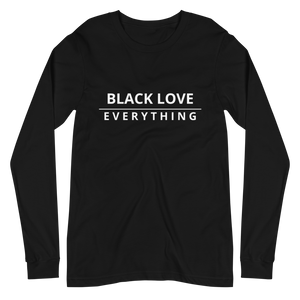 Black Love Over Everything | Long Sleeve Tee