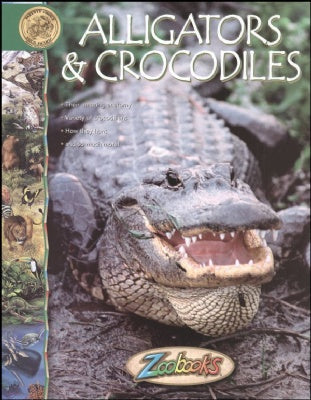 Alligators and Crocodiles - Zoobooks