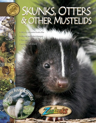 Skunks, Otters & Other Mustelids - Zoobooks