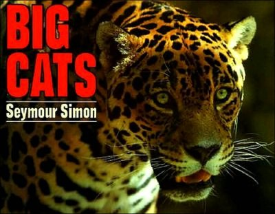 Big Cats by Seymour Simon