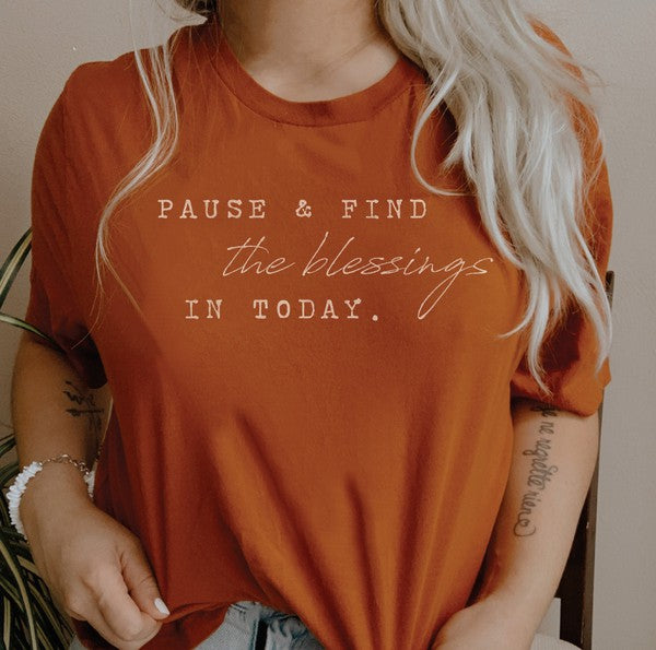 Pause and Find Blessings Graphic Tee