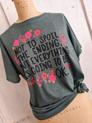 Everything Is Going to Be Okay Tee