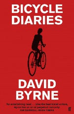 David Byrne | Bicycle Diaries