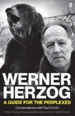 Werner Herzog | A Guide For The Perplexed - Conversations With Paul Cronin