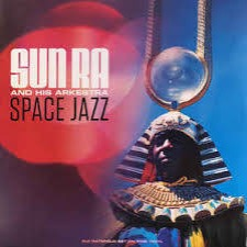 Sun Ra And His Arkestra | Space Jazz