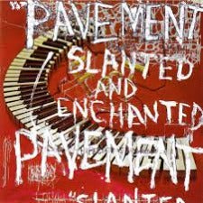 Pavement | Slanted And Enchanted - Reissue