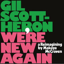 Gil Scott-Heron | We're New Again-A Re-imagining By Makaya McCraven