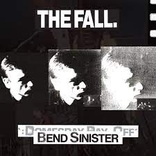 The Fall | Bend Sinister/The 'Domes-Day' Pay-Off Triad