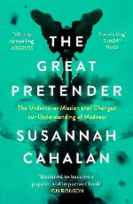 Susannah Cahalan | The Great Pretender