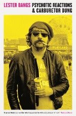 Lester Bangs | Psychotic Reactions & Carburetor Dung