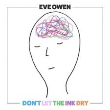 Eve Owen | Don't Let The Ink Dry