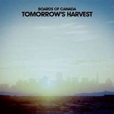 Boards Of Canada | Tomorrow's Harvest