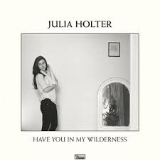 Julia Holter | Have You In My Wilderness