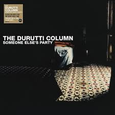 The Durutti Column | Someone Else's Party - Clear Vinyl