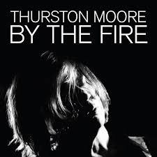 Thurston Moore | By The Fire - Orange Vinyl