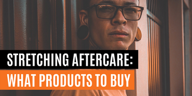 Stretching Aftercare: What Products to Buy
