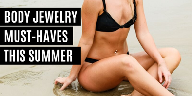 Body Jewelry Must-Haves This Summer