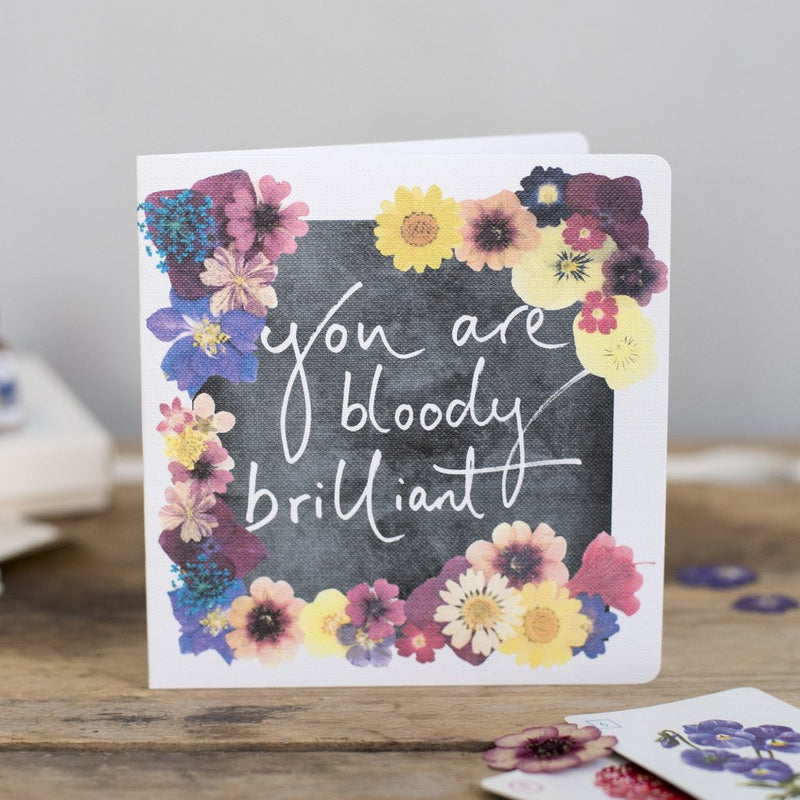 'You Are Bloody Brilliant' Floral Chalkboard Card