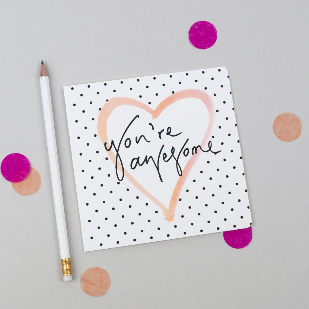 'You're Awesome' Hand Lettering Polka Dot Heart Card