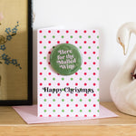 'Here for the Mulled Wine' Christmas Badge Card