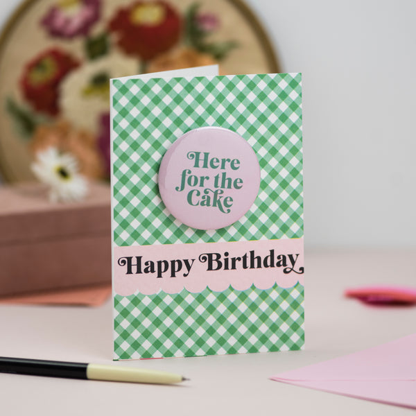 'Here For the Cake' Birthday Badge Card