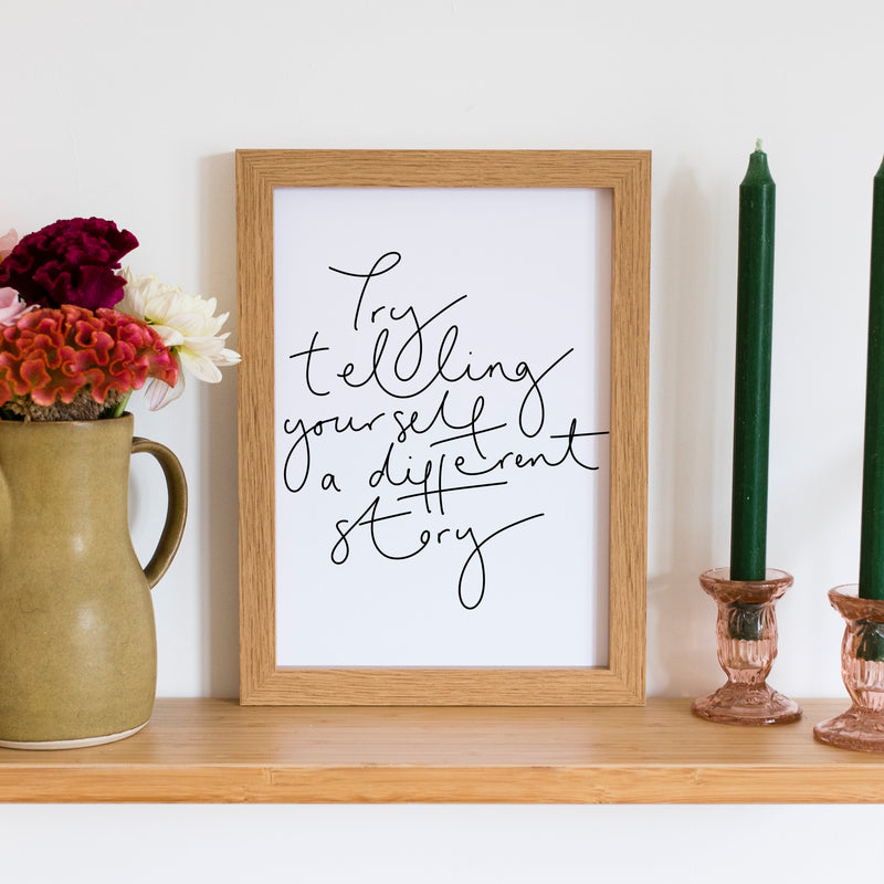 'Try Telling Yourself a Different Story' Hand Lettered Monchrome Art Print