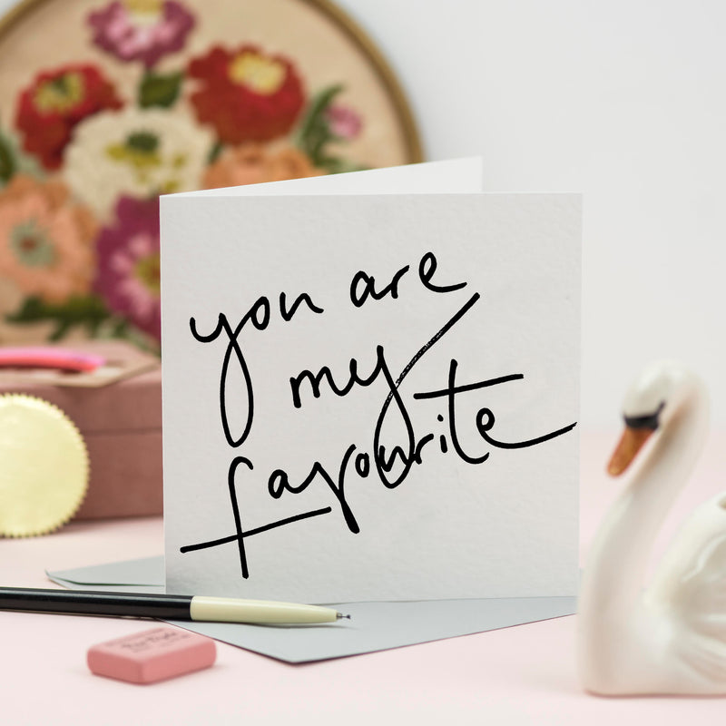 'You Are My Favourite' Hand Lettered Card
