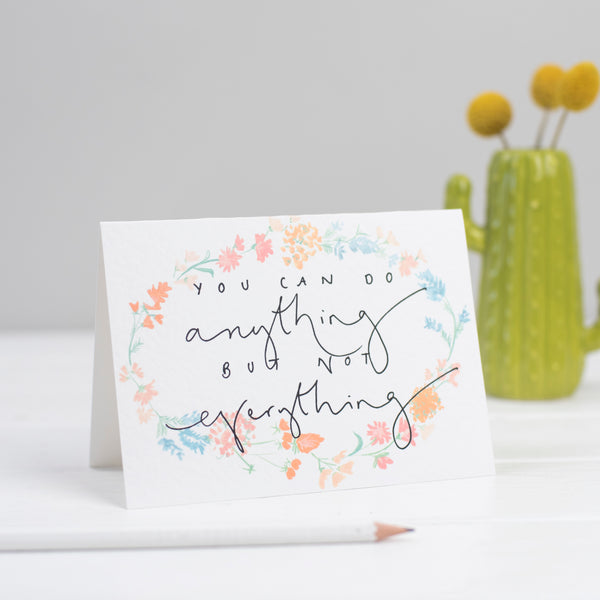 'You Can Do Anything But Not Everything' Botanical Watercolour Hand Lettering Card