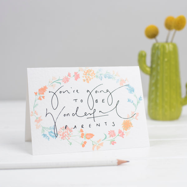 'You're Going To Be Wonderful Parents' Floral Watercolour Hand Lettering New Baby Card