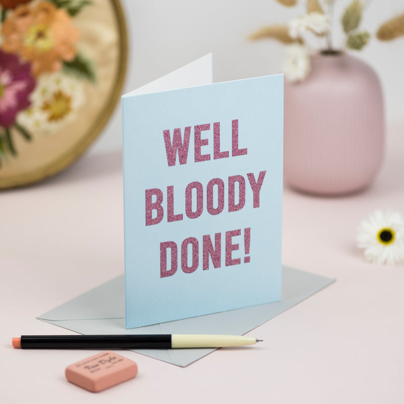 'Well Bloody Done' Greetings Card - Biodegradable Glitter