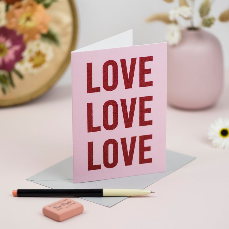 'LOVE LOVE LOVE' Greetings Card - Biodegradable Glitter