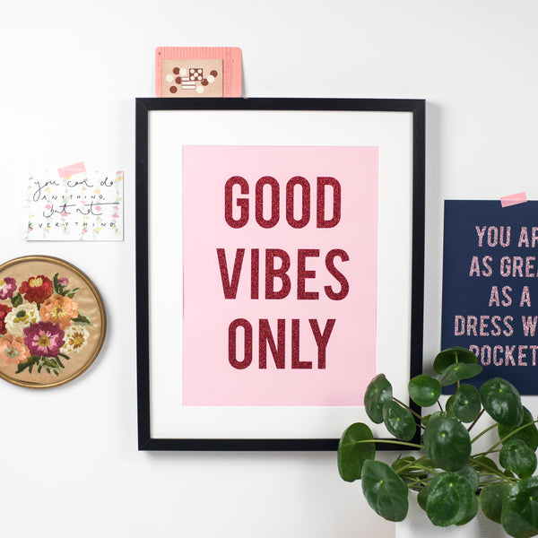 'Good Vibes Only' - Glitter Print Wall Art