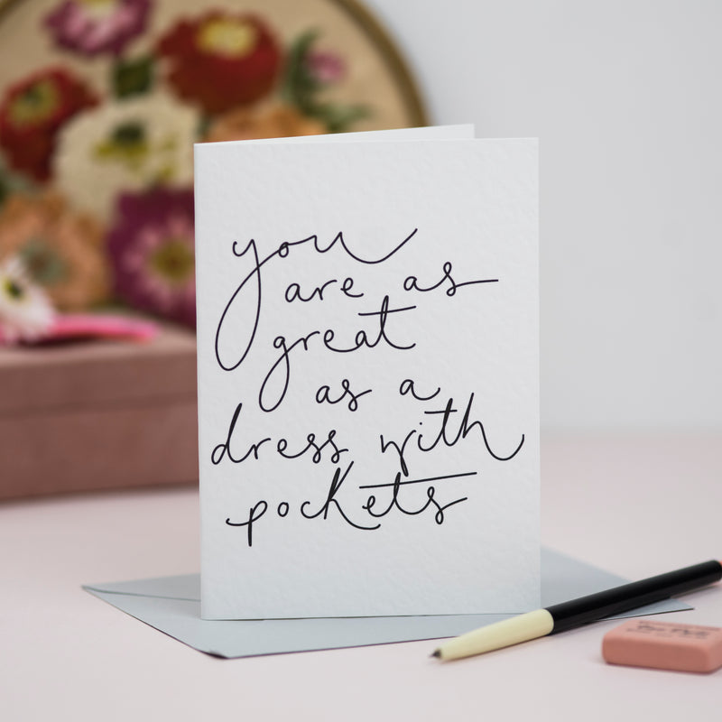 'You Are As Great as a Dress With Pockets' Hand Lettered Card