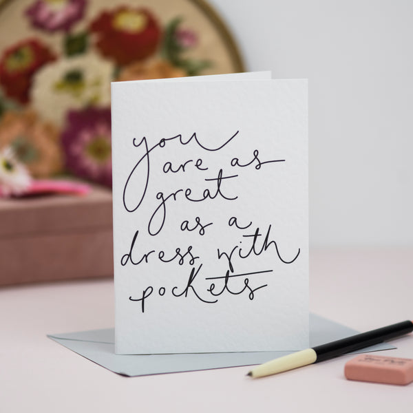 'You Are As Great as a Dress With Pockets' Hand Lettering Card