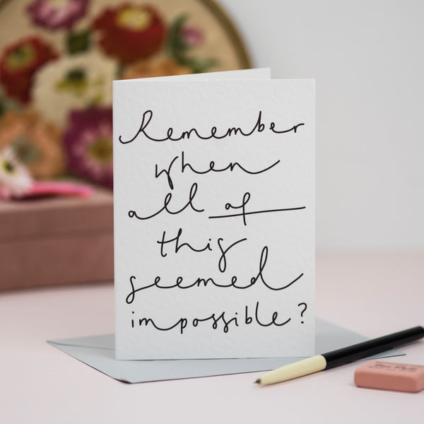 'Remember When All of This Seemed Impossible?' Hand Lettering Card
