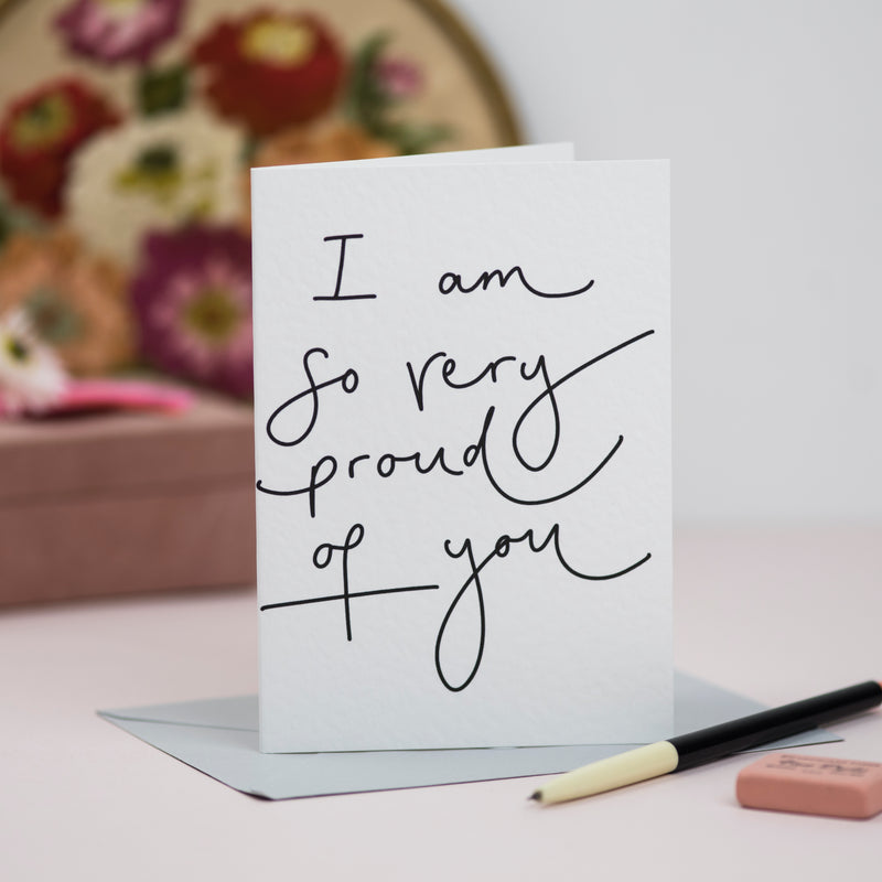 'I Am So Very Proud Of You' Hand Lettered Card