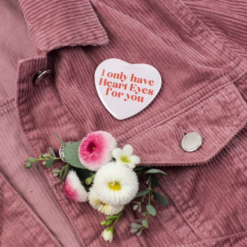 'I only have heart eyes for you' Heart Shape Hen Party Badge