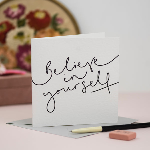 'Believe In Yourself' Hand Lettering Card