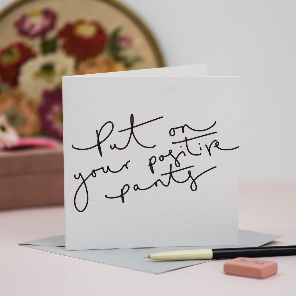 'Put on your Positive Pants' Hand Lettering Card