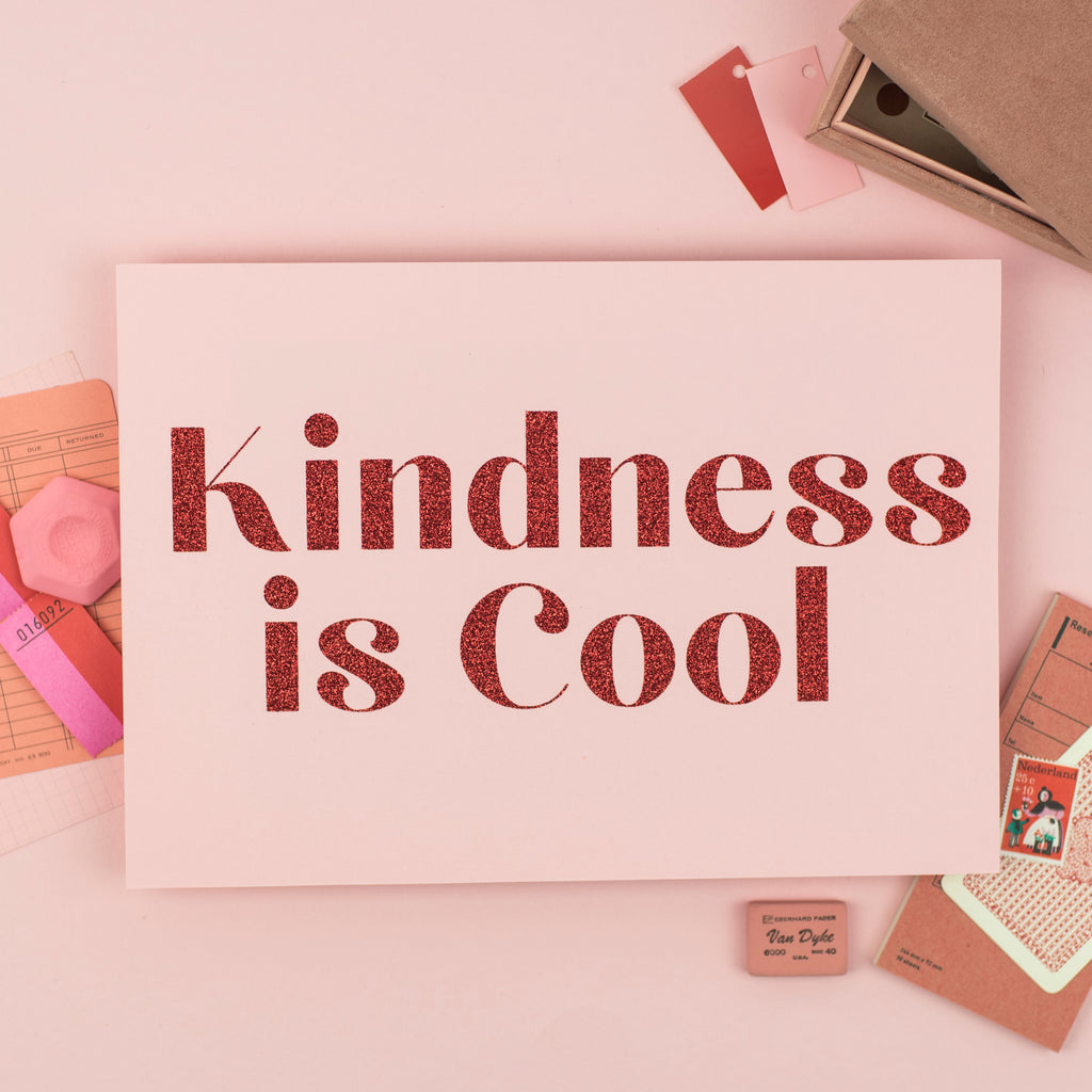 'Kindness Is Cool' - Handmade A4 Glitter Print