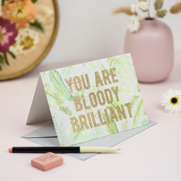 'You Are Bloody Brilliant' Palm Greetings Card - Biodegradable Glitter