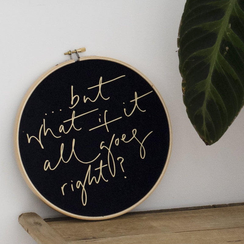 PREORDER - 'But What If It All Goes Right?' Velvet Hoop - Large Size