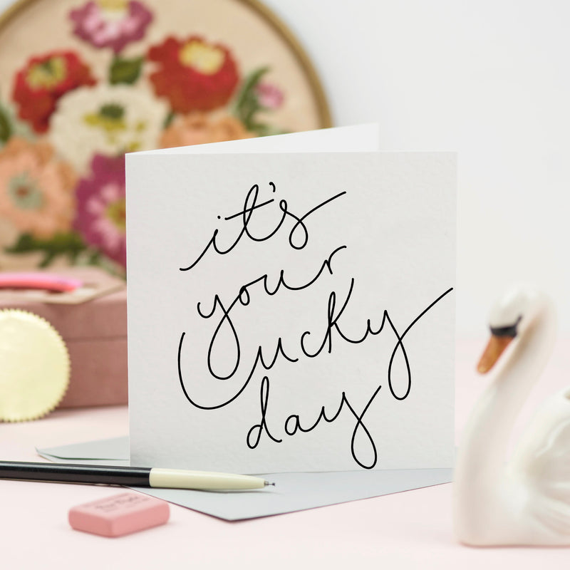 'It's Your Lucky Day' Hand Lettered Card