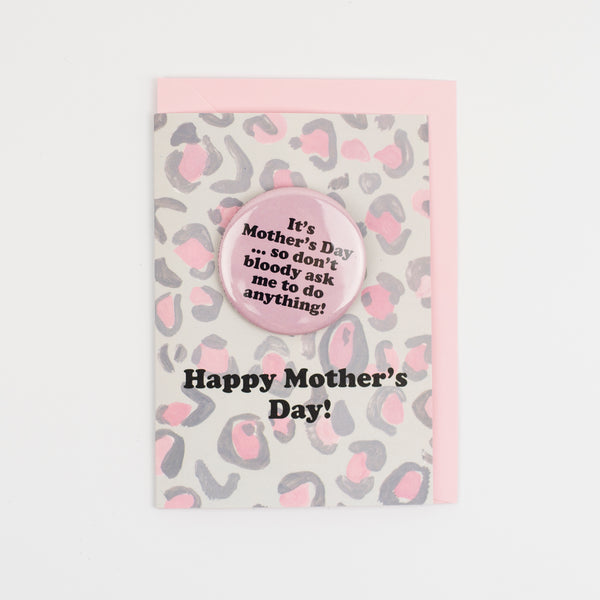 'Mothers Day... don't ask' Leopard Print Birthday Badge Card