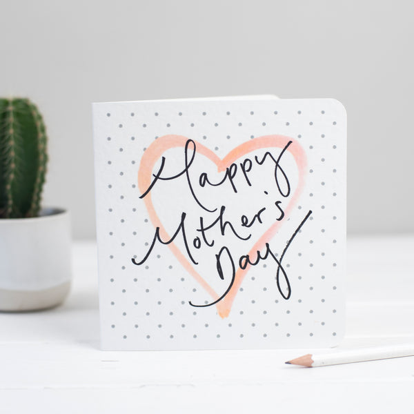 'Happy Mother's Day' Hand Lettering Polka Dot Heart Card