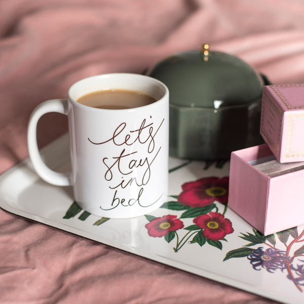 'Let's Stay In Bed' Ceramic Mug