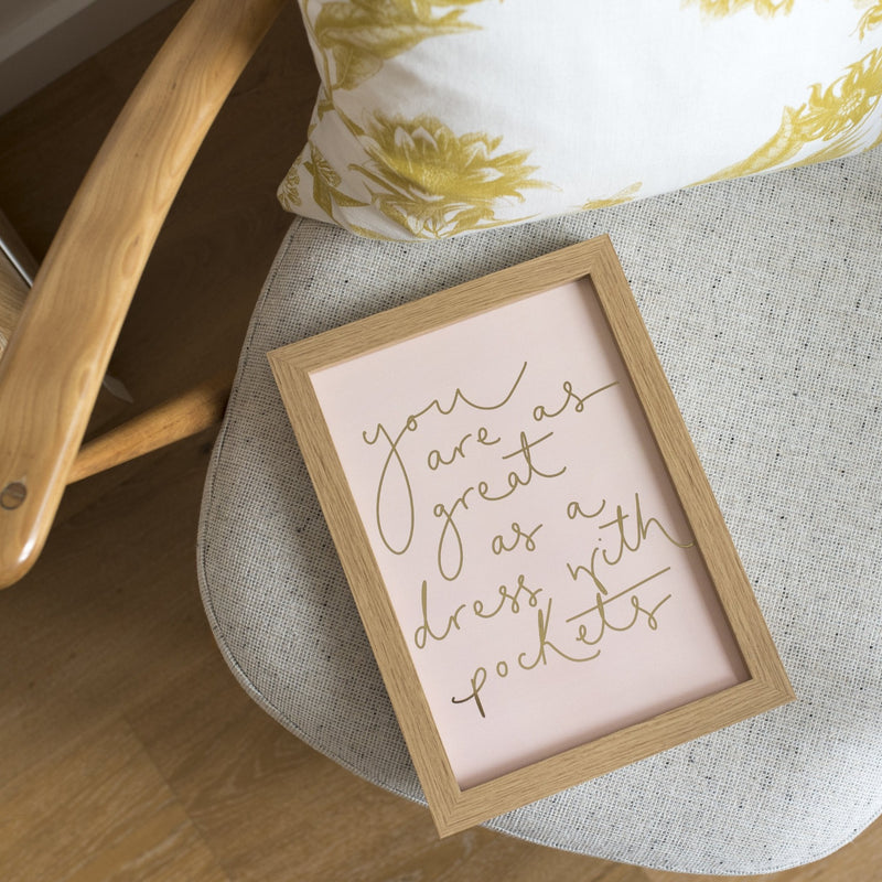 Soft Pink + Gold Foil 'You Are as Great as a Dress with Pockets' Handwritten Script Print