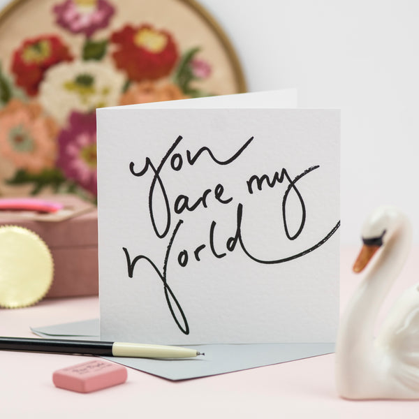 'You Are My World' Hand Lettering Card