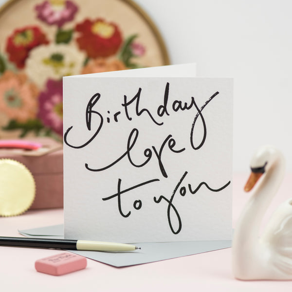 'Birthday Love To You' Hand Lettering Card