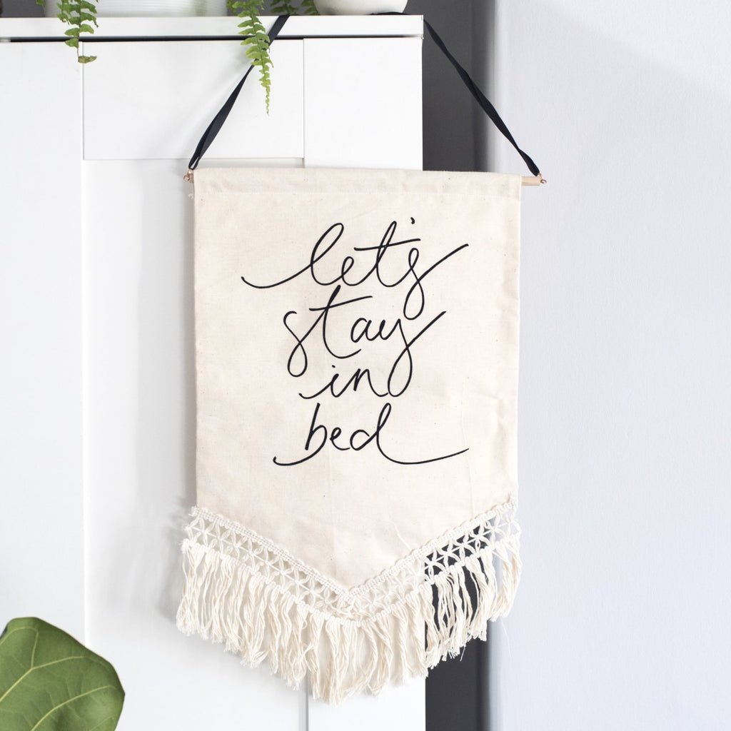 'Lets Stay In Bed' - Fringe Trim Banner